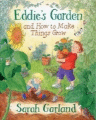 Eddie's Garden: and How to Make Things Grow by Sarah Garland